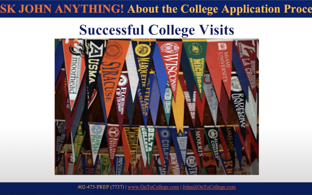 Ask John Anything: Successful College Visits