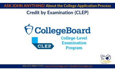 Ask John Anything: Credit by Examination (CLEP)