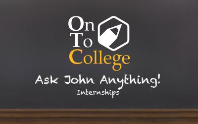 Ask John Anything! – Internships